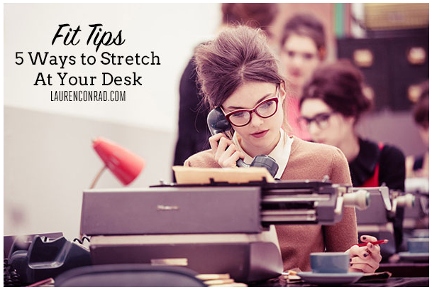 Fit Tip-5 Ways to Stretch At Your Desk